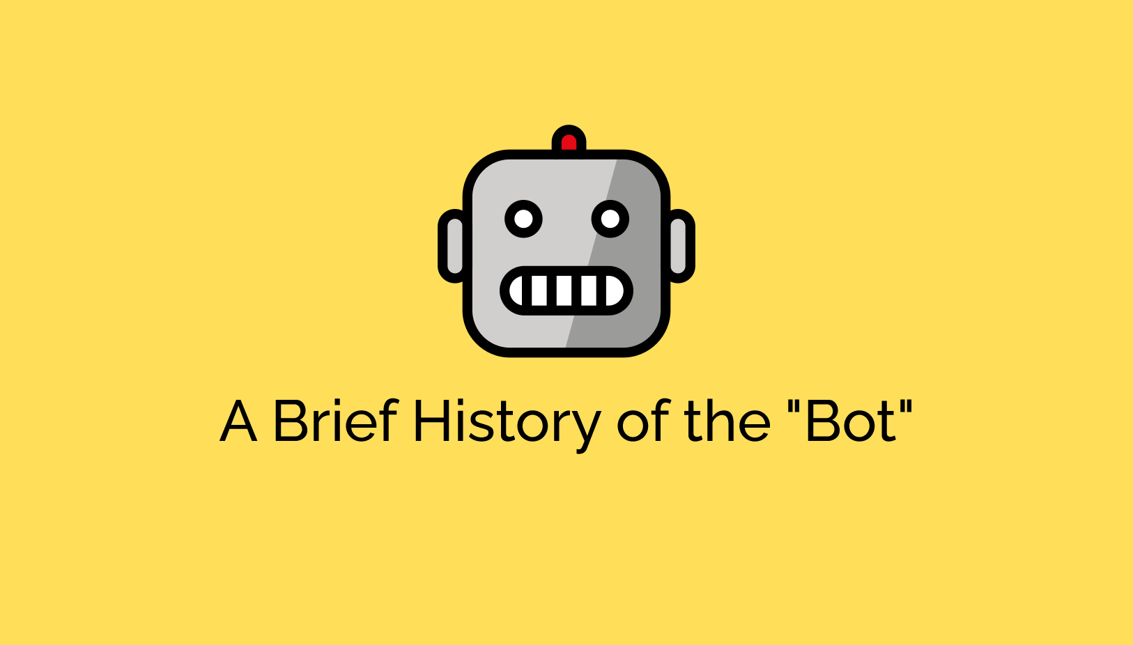 "From IRC to ContentBot – A Brief History of the ""Bot"""