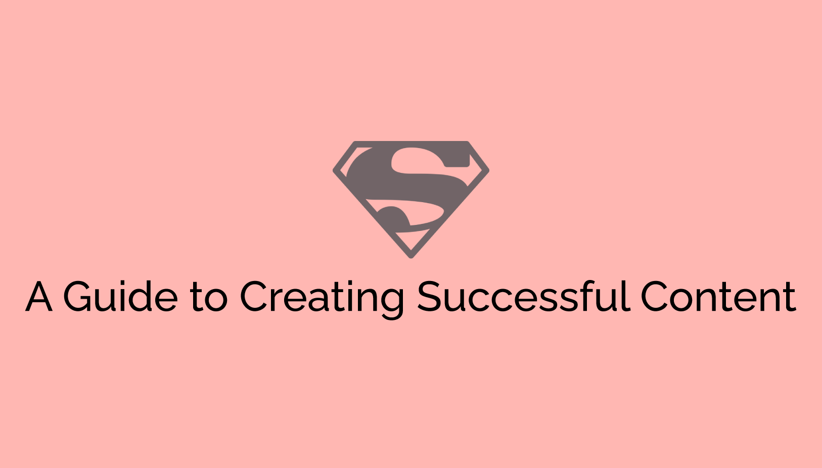 A Guide to Creating Successful Content